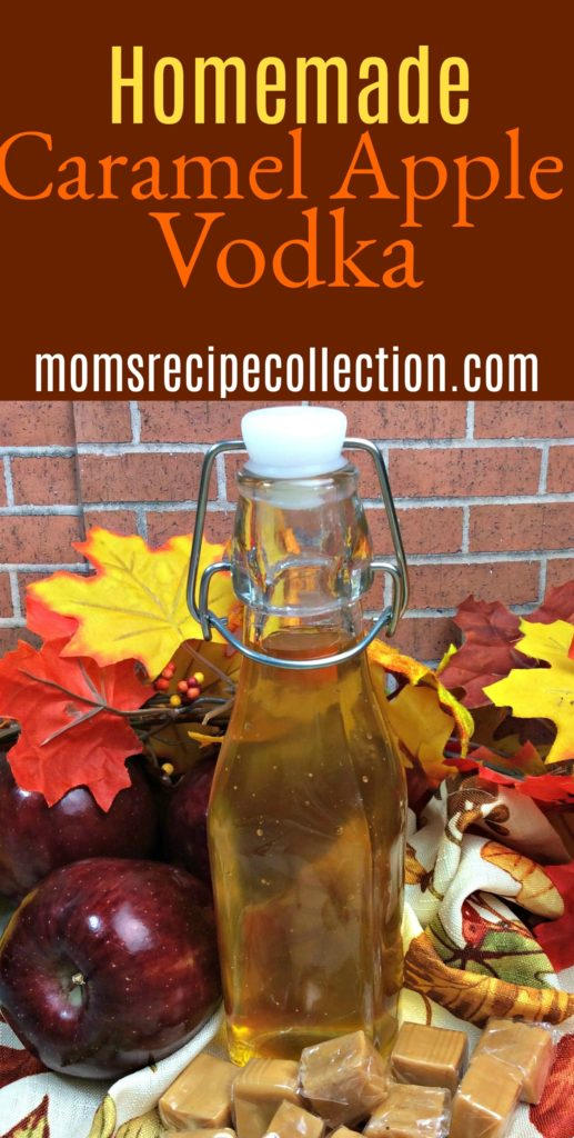 Mom's Recipe Collection | This homemade caramel apple vodka is a fun and creative seasonal beverage.